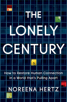The Lonely Century by Noreena Hertz book cover
