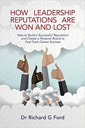 How Leadership Reputations are Won and Lost by Dr. Richard Ford book cover
